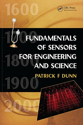 Fundamentals of Sensors for Engineering and Science By Dunn, Patrick F.